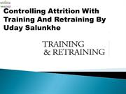 Controlling Attrition With Training And Retraining By Uday Salunkhe