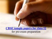 Cbse sample papers for class 12 for pre exam preparation