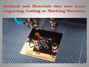 Laser Engraving, Cutting or Marking Machines-Methods and Materials