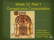 Week 12, Part 1 Conspicuous Consumption (Updated)
