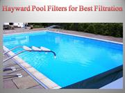 Hayward Pool Filters for Best Filtration