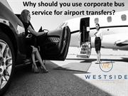 Why should you use corporate bus service for