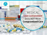 Medical Cost Containment Does NOT Mean Compromised Care