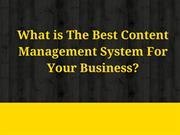 What is The Best Content Management System For Your Business?