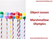 Object Lesson - Marshmallow Olympics
