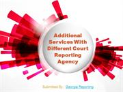 Additional Services With Different Court Reporting Agency