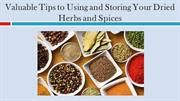 Valuable Tips to Using and Storing Your Dried Herbs and Spices