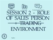 Retail Selling Skills - Session 2 - Role of Sales Person + Trading Env
