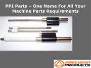 PPI Parts – One Name For All Your Machine Parts Requirements