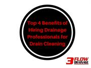 Top 4 Benefits of Hiring Drainage Professionals for Drain Cleaning