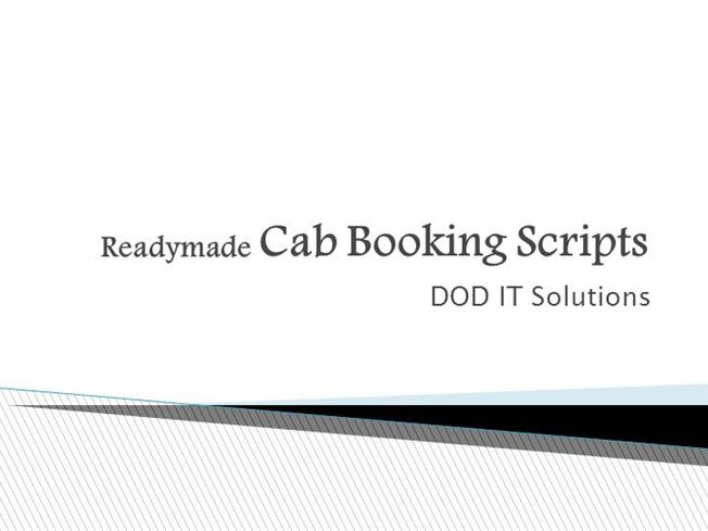Ready Made Cab Booking Scrip Ppt |authorSTREAM