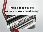 Three tips to buy life insurance- Investment policy