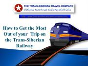 Get The Most Out Of A Trip On The Trans-Siberian Railway
