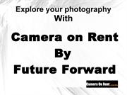 Dslr Camera and Camera lenses on rent in Delhi