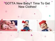 GOTTA New Baby- Time To Get New Clothes!