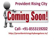 PROVIDENT RISING CITY Bangalore