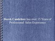Derek Candelore has over 15 Years of Professional Sales Experience