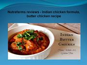 Nutrafarms reviews - Indian chicken formula, butter chicken recipe