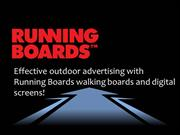 Running Boards walking boards and digital screens