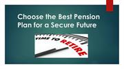 Choose the Best Pension Plan for a Secure Future