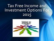 Tax Free Income and Investment Options For 2015