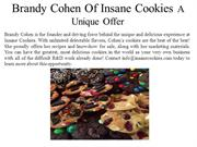 Brandy Cohen of Insane Cookies A Unique Offer
