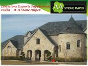 Limestone Exports Suppliers in India  - A A Stone Impex