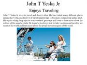 John T Yeska Jr Enjoys Traveling