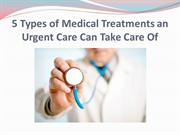 5 Types of Medical Treatments an Urgent Care Can Take Care Of