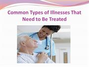 Common Types of Illnesses That Need to Be Treated