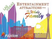 Las Vegas Entertainment Attractions for the Whole Family