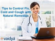 Tips to control the Cold, Flu and Cough with Natural Remedies - Edited
