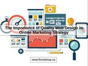 The Importance of Quality Web Design in Online Marketing Strategy