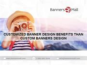 Customized banner benefits over custom banner designs