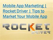 Rocket Driver | Guidelines to Market Your Mobile App