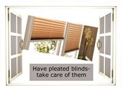 Have pleated blinds- take care of them