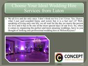 Choose Your Ideal Wedding Hire Services from Luton
