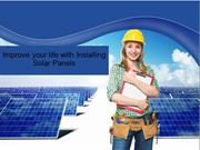 Improve your life with Installing Solar Panels