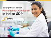 The Substantial Role of Pharmaceutical Industry in Indian GDP