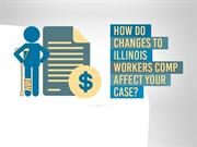 How do changes to illinois workers comp affect your case?