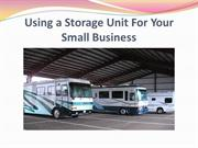 Using a Storage Unit For Your Small Business
