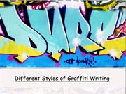 Different Styles of Graffiti Writing