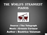 The world's strangest pianos