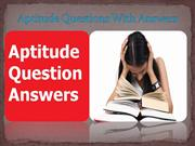 Aptitude Questions  With Answers