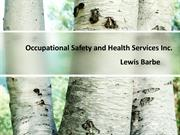Lewis C Barbe - Occupational Safety and Health Services Inc