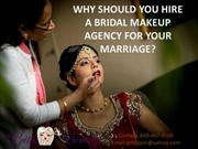 WHY SHOULD YOU HIRE A BRIDAL MAKEUP AGENCY
