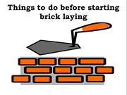 Things to do Before Starting Brick Laying