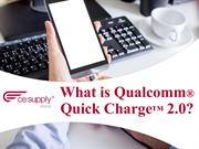 What is Qualcomm® Quick Charge™ 2.0?