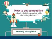 How to get competitive edge in digital marketing with interesting Quiz