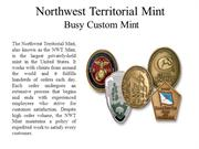 Northwest Territorial Mint  Busy Custom Mint
